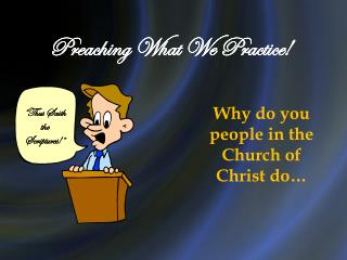 Preaching What We Practice!