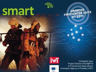 Christophe Veys   Project Director Smart@Fire  & Procurement legal advisor
