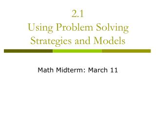 2.1 Using Problem Solving Strategies and Models