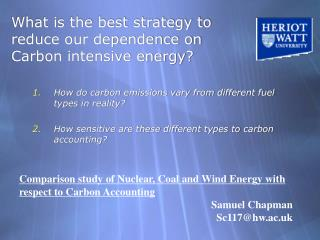 What is the best strategy to reduce our dependence on Carbon intensive energy?