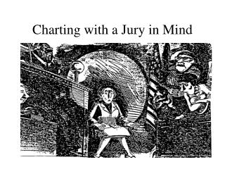 Charting with a Jury in Mind