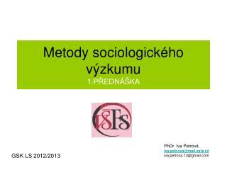 Metody sociologického  výzkumu 1.PŘEDNÁŠKA