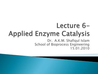 Lecture 6- Applied  Enzyme  Catalysis