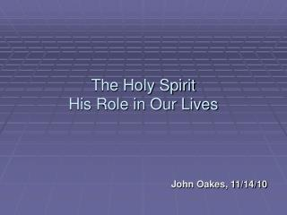 The Holy Spirit His Role in Our Lives
