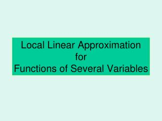 Local Linear Approximation  for  Functions of Several Variables