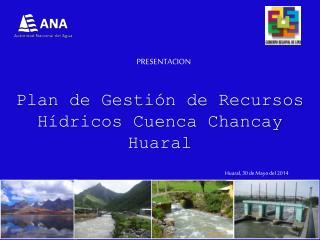 Plan de Gesti�n de Recursos H�dricos Cuenca Chancay Huaral