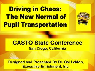 Driving in Chaos:   The New Normal of  Pupil Transportation