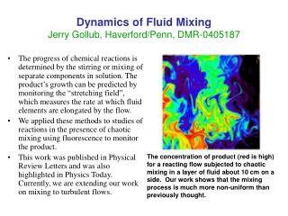 Dynamics of Fluid Mixing Jerry Gollub, Haverford/Penn, DMR-0405187