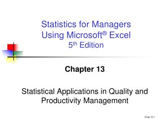 Chapter 13 Statistical Applications in Quality and Productivity Management