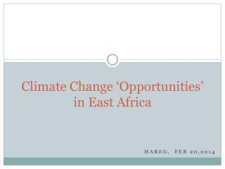 Climate Change 'Opportunities' in East Africa