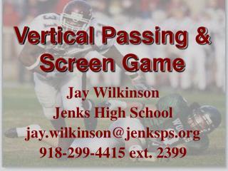 Vertical Passing & Screen Game