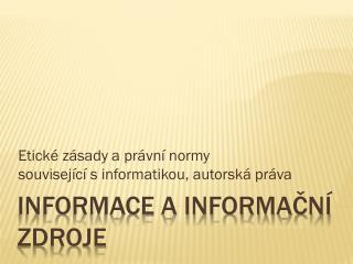 Informace a informační zdroje