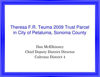 Theresa F.R.  Teuma  2009 Trust Parcel in City of Petaluma, Sonoma County