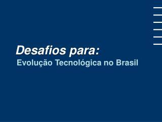 Evolução Tecnológica no Brasil