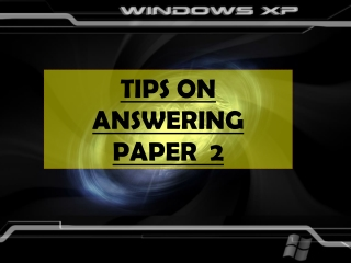TIPS ON ANSWERING PAPER  2