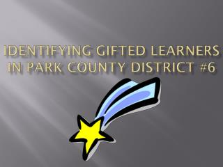 Identifying Gifted Learners in Park County District #6