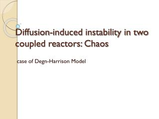 Diffusion-induced instability in two coupled reactors: Chaos
