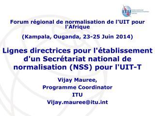 Vijay Mauree, Programme Coordinator ITU Vijay.mauree@itut
