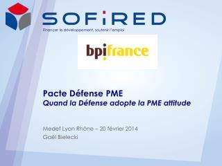 Pacte Défense PME Quand la Défense adopte la PME attitude