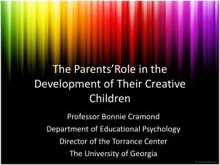 The  Parents�Role  in the  Development  of  Their Creative Children