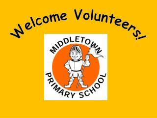 Welcome Volunteers!