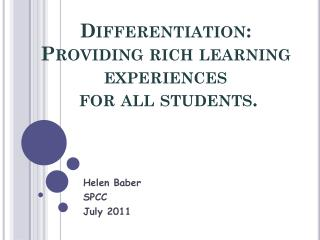 Differentiation :  Providing rich learning experiences  for  all students.