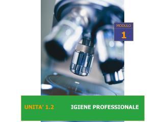 UNITA  1.2          IGIENE PROFESSIONALE