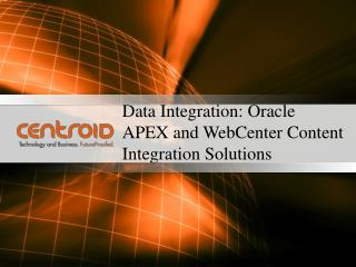 Data Integration: Oracle APEX and WebCenter Content Integration Solutions
