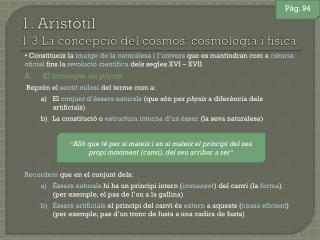 1. Aristòtil 1.3 La concepció del cosmos: cosmologia i física