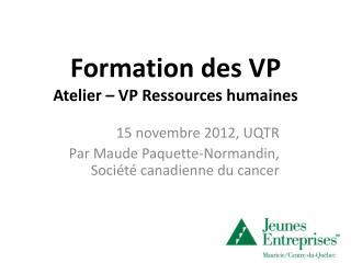 Formation des VP Atelier – VP  Ressources humaines