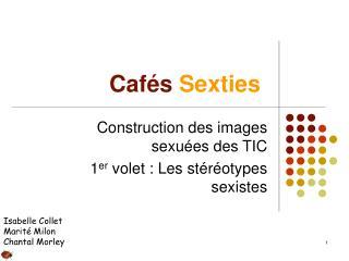 Cafés  Sexties