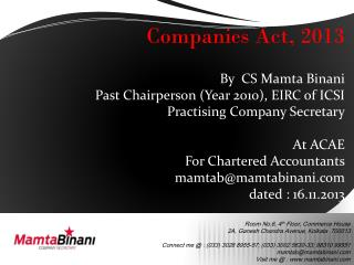 Companies Act, 2013 By  CS  Mamta Binani Past Chairperson (Year 2010), EIRC of ICSI