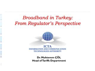 Broadband in Turkey:  F rom R egulator�s P erspective
