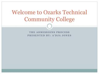 Welcome to  Ozarks  Technical Community College
