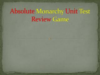Absolute  Monarchy  Unit  Test  Review  Game