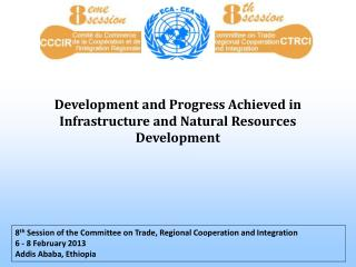 Development and Progress Achieved in Infrastructure and Natural Resources Development