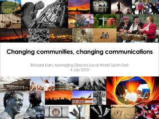 Changing communities, changing communications