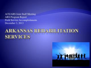 ARKANSAS REHABILITATION SERVICES