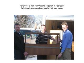 Members of the St. Innocent parish in Pottstown, PA  add their muscle to the moving day effort.