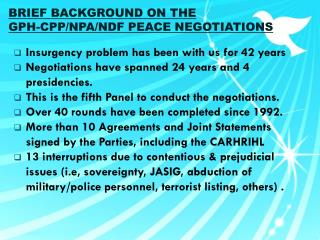 BRIEF BACKGROUND ON THE  GPH-CPP/NPA/NDF PEACE NEGOTIATIONS