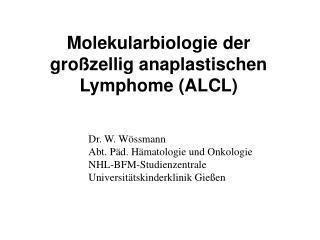 Dr. W. W�ssmann Abt. P�d. H�matologie und Onkologie NHL-BFM-Studienzentrale