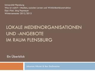 Lokale Medienorganisationen und -angebote  im Raum Flensburg