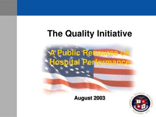The Quality Initiative A Public Resource on Hospital Performance August 2003