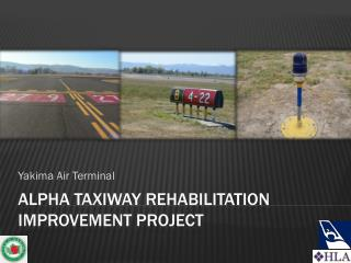 Alpha Taxiway Rehabilitation Improvement Project