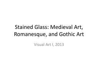 Stained Glass: Medieval Art, Romanesque, and Gothic Art