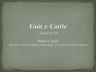Unit 2: Cattle Lesson 1-6