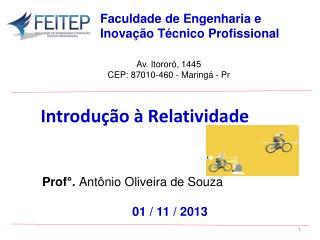 Prof°.  Antônio Oliveira de Souza 01  /  11  / 2013