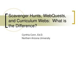 Scavenger Hunts, WebQuests, and Curriculum Webs:  What is the Difference?