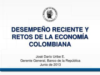 DESEMPEÑO RECIENTE Y RETOS DE LA ECONOMÍA COLOMBIANA