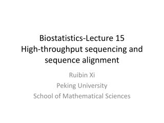 Biostatistics-Lecture  15 High-throughput sequencing and sequence alignment